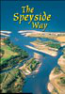 The 'Rucksack Reader' guide to the Speyside Way