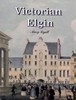 Victorian Elgin by Mary Byatt